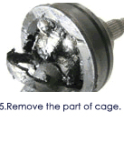 5.Remove the part of cage